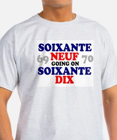 69 GOING ON 70 - FRENCH T-Shirt