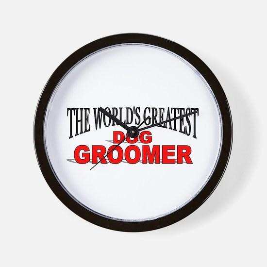 """The World's Greatest Dog Groomer"" Wall Clock"