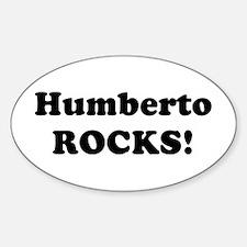 Humberto Rocks! Oval Decal