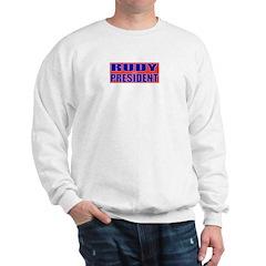 Rudy for President Sweatshirt