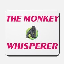 The Monkey Whisperer Mousepad