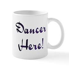 Dancer Here! Design #28 Mug