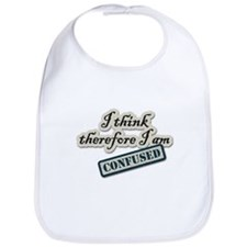 I Think Therefore I Am Confused Bib