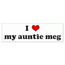 I Love my auntie meg Bumper Bumper Sticker