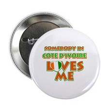 """Somebody in Cote D'ivoire Loves me 2.25"""" Button (1"""