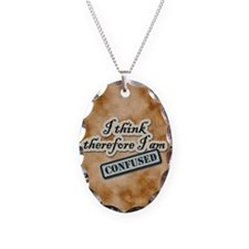 I Think Therefore I Am Confused Necklace