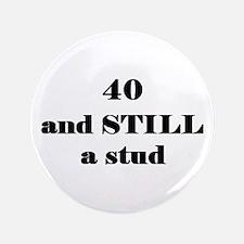 "40 still stud 3 3.5"" Button"