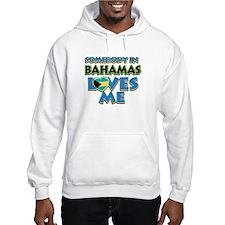 Somebody in Bahamas Loves me Hoodie