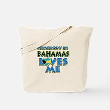 Somebody in Bahamas Loves me Tote Bag