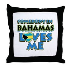 Somebody in Bahamas Loves me Throw Pillow