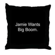 Jamie Wants Big Boom Throw Pillow