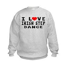 I Love Irish Step Sweatshirt