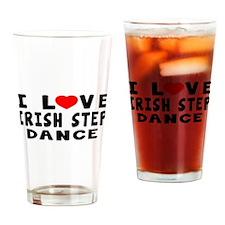 I Love Irish Step Drinking Glass