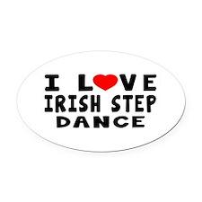 I Love Irish Step Oval Car Magnet