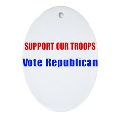 Support Our Troops - Vote Rep Oval Ornament