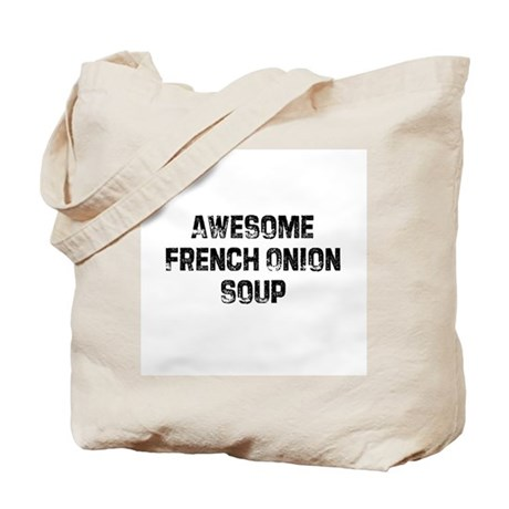 Awesome French Onion Soup Tote Bag