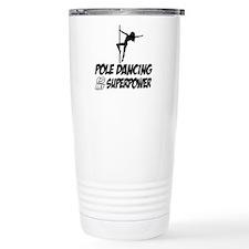pole dancing is my superpower Travel Mug