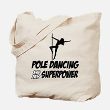 pole dancing is my superpower Tote Bag