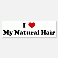 I Love My Natural Hair Bumper Bumper Bumper Sticker