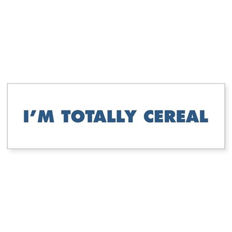 """The """"I'm Totally Cereal"""" Line Bumper Sticker"""