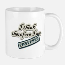 I Think Therefore I Am Confused Mugs