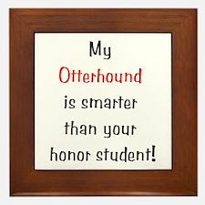 My Otterhound is smarter... Framed Tile