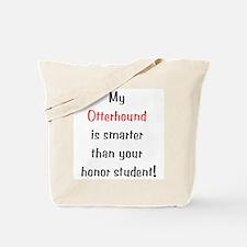 My Otterhound is smarter... Tote Bag
