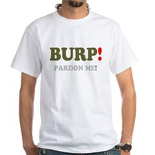 BURP! PARDON ME! T-Shirt