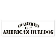 American Bulldog: Guarded by Bumper Bumper Sticker