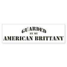 American Brittany: Guarded by Bumper Bumper Sticker