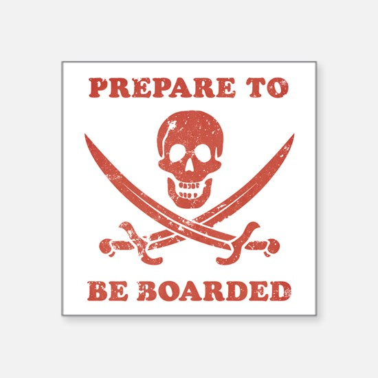 Prepare To Be Boarded Sticker