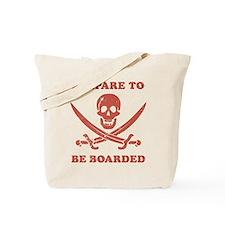 Prepare To Be Boarded Tote Bag