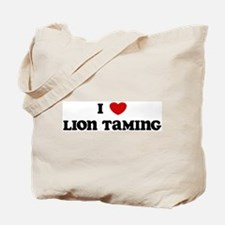I Love Lion Taming Tote Bag