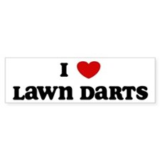 I Love Lawn Darts Bumper Bumper Sticker