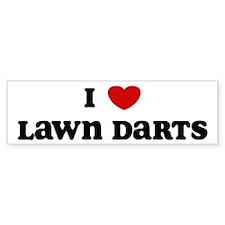 I Love Lawn Darts Bumper Bumper Stickers
