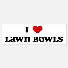 I Love Lawn Bowls Bumper Car Car Sticker