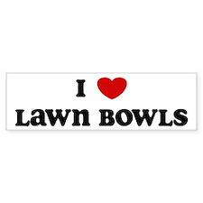 I Love Lawn Bowls Bumper Car Sticker