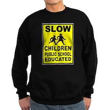 SLOW CHILDREN SIGN Sweatshirt