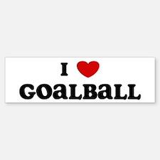 I Love Goalball Bumper Bumper Bumper Sticker
