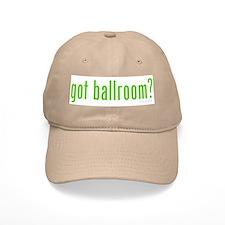 Got Ballroom? Baseball Cap
