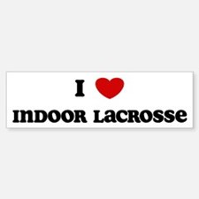I Love Indoor Lacrosse Bumper Bumper Bumper Sticker