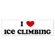I Love Ice Climbing Bumper Bumper Bumper Sticker