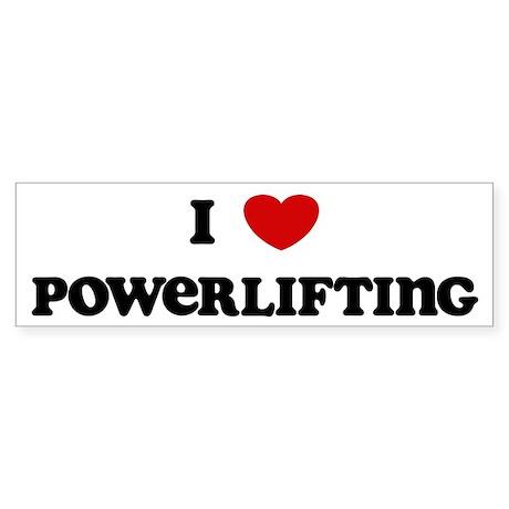 I Love Powerlifting Bumper Sticker