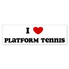 I Love Platform Tennis Bumper Bumper Sticker