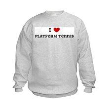 I Love Platform Tennis Sweatshirt