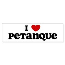 I Love Petanque Bumper Bumper Sticker