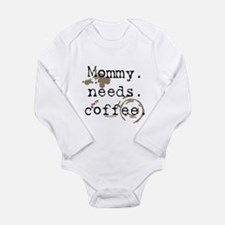 Mommy. Needs. Coffee (with stains) Body Suit