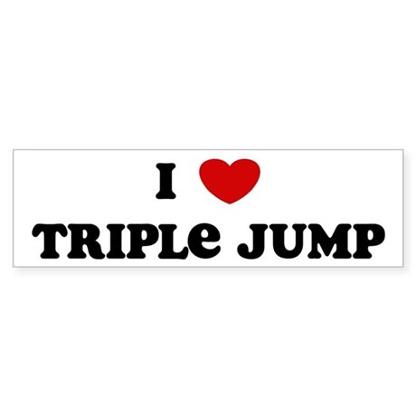 I Love Triple Jump Bumper Sticker
