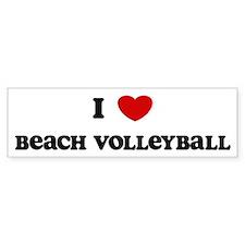 I Love Beach Volleyball Bumper Bumper Sticker