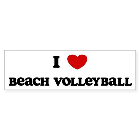 I Love Beach Volleyball Bumper Sticker